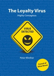 The Loyalty Virus - Highly Contagious e-bog by Peter Winther