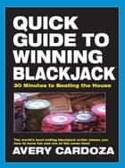 Quick Guide to Winning Blackjack ebook by Avery Cardoza