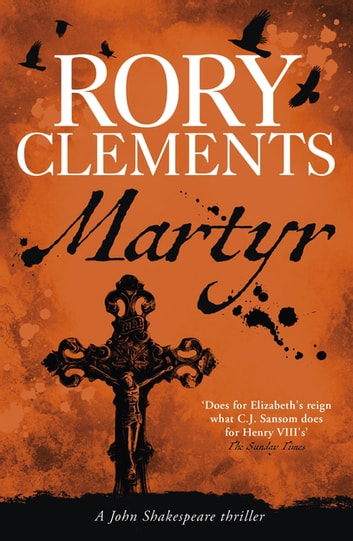 Martyr - John Shakespeare 1 ebook by Rory Clements
