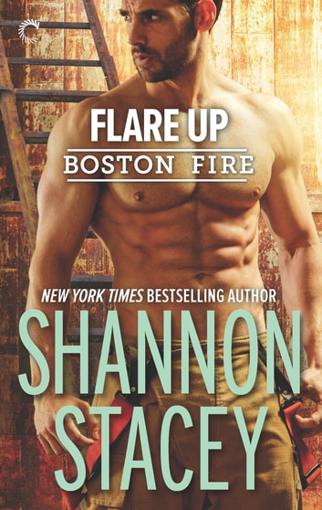Flare Up - A reunion romance eBook by Shannon Stacey