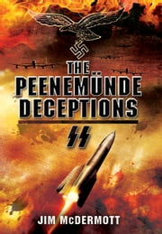 The Peenemunde Deceptions ebook by James McDermott