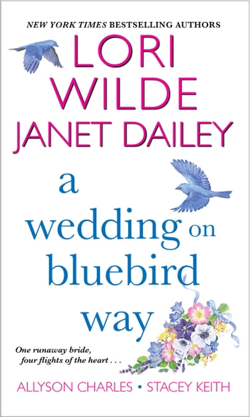 A Wedding on Bluebird Way ebook by Lori Wilde,Janet Dailey,Allyson Charles,Stacey Keith