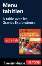 Menu tahitien - À table avec les Grands Explorateurs ebook by Michel Aubert, Madeleine Aubert