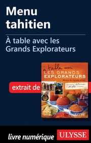 Menu tahitien - À table avec les Grands Explorateurs ebook by Michel Aubert,Madeleine Aubert