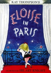 Eloise in Paris - with audio recording ebook by Kay Thompson,Hilary Knight,Bernadette Peters