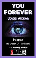 YOU FOREVER - The Wisdom Of The Ancients ebook by T. Lobsang Rampa, James M. Brand