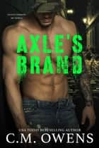 Axle's Brand - Death Chasers MC Series ebook by C.M. Owens