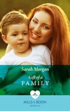 Gift of a Family (Mills & Boon Medical) ebook by Sarah Morgan