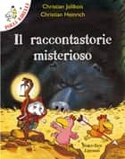 Polli ribelli - Il raccontastorie misterioso - Storie illustrate ebook by Christian Jolibois, Christian Heinrich