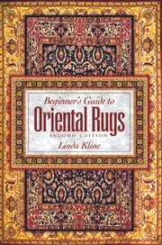 Beginner's Guide to Oriental Rugs 2nd edition ebook by Kobo.Web.Store.Products.Fields.ContributorFieldViewModel