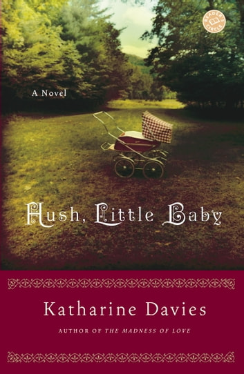 Hush, Little Baby - A Novel ebook by Katharine Davies