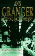 Keeping Bad Company - (Fran Varady 2) ebook by Ann Granger