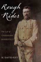 Rough Rider ebook by David Key