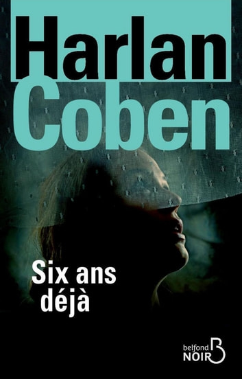 Six ans déjà ebook by Harlan COBEN