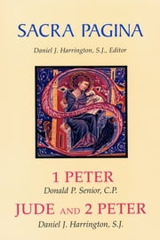 Sacra Pagina: 1 Peter, Jude and 2 Peter ebook by Donald P. Senior CP,Daniel  J. Harrington SJ