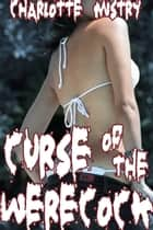 Curse of the Werecock ebook by Charlotte Mistry