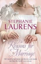 The Reasons For Marriage (Lester Family Saga) ebook by Stephanie Laurens
