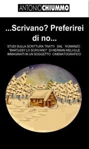 …SCRIVANO? Preferirei di No… ebook by Antonio Chiummo