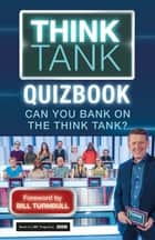 Think Tank - Can you Bank on the Think Tank? ebook by ITV Ventures Limited