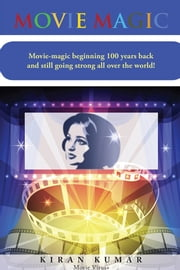 Movie Magic ebook by KIRAN KUMAR