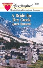 A Bride for Dry Creek ebook by Janet Tronstad