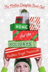 Home for the Holidays ebook by Heather Vogel Frederick