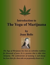 Introduction to The Yoga of Marijuana ebook by Joan Bello