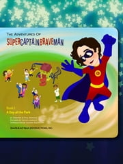 The Adventures of SuperCaptainBraveMan - Book 1 - A Day at the Park ebook by Jennifer Norman,Paul Norman