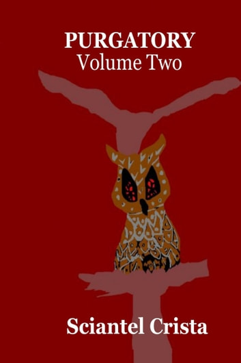 Purgatory Volume Two ebook by Sciantel Crista