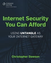 Internet Security You Can Afford - Using Untangle as Your Internet Gateway ebook by Christopher Dawson