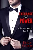 Exchange of Power - Power, #3 ebook by