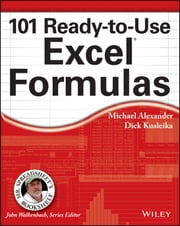 101 Ready-to-Use Excel Formulas ebook by Michael Alexander, Richard Kusleika