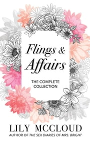 Flings & Affairs: The Complete Collection ebook by Lily McCloud