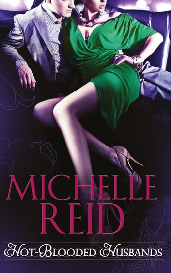 Hot-Blooded Husbands: the Sheikh's Chosen Wife (Hot-Blooded Husbands, Book 1) / Ethan's Temptress Bride (Hot-Blooded Husbands, Book 2) / The Arabian Love-Child (Hot-Blooded Husbands, Book 3) (Mills & Boon M&B) 電子書 by Michelle Reid