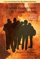 Student Engagement in Urban Schools - Beyond Neoliberal Discourses ebook by Brenda J. McMahon, John P. Portelli