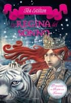 La regina del sonno ebook by Tea Stilton