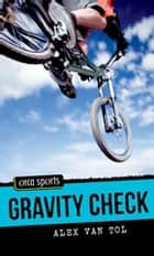 Gravity Check ebook by Alex Van Tol