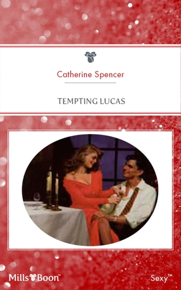 Tempting Lucas ebook by Catherine Spencer