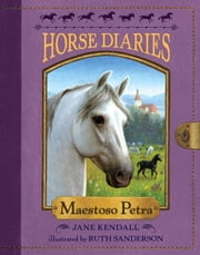 Horse Diaries #4: Maestoso Petra ebook by Jane Kendall,Ruth Sanderson