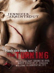 Blood Ties Book One: The Turning ebook by Jennifer Armintrout