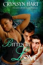 Bitten By Love ebook by Crymsyn Hart