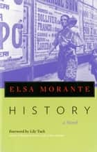History - A Novel ebook by Elsa Morante, William Weaver, Lily Tuck