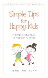 Simple Tips for Happy Kids ebook by Jenni Ho-Huan