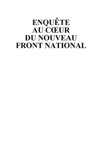 Enquête au coeur du nouveau Front National ebook by Sylvain CREPON