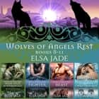 Wolves of Angels Rest: Books 8-11 - A Box Set Collection ebook by Elsa Jade