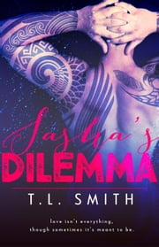 Sasha's Dilemma - Dilemma Series, #1 ebook by T.L Smith