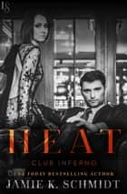 Heat ebook by Jamie K. Schmidt