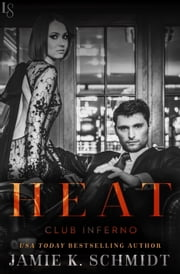 Heat - Club Inferno ebook by Jamie K. Schmidt