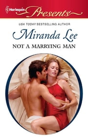 Not a Marrying Man ebook by Miranda Lee