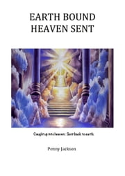 Earth Bound, Heaven Sent ebook by Penny Jackson